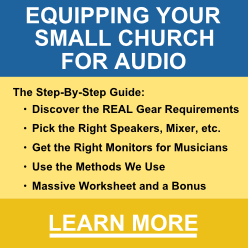 Equipping Your Small Church for Audio