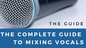 Audio Essentials for Mixing Vocals